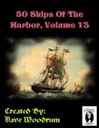 50 Ships Of The Harbor, Volume 13
