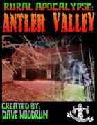 Rural Apocalypse: Antler Valley