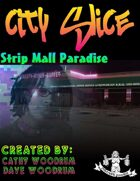 City Slice: Strip Mall Paradise