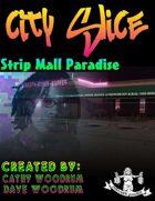 City Slice: Strip Mall Paradise
