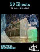50 Ghosts (Modern Setting)