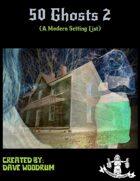 50 Ghosts 2 (Modern Setting)