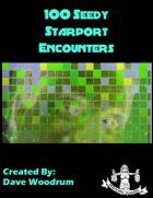 100 Seedy Starport Encounters