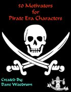 50 Motivators for Pirate Era Characters