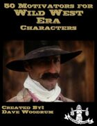 50 Motivators for Wild West Era Characters