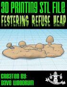 Festering Refuse Heap (3D Print)