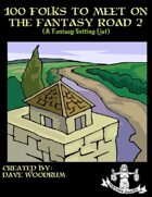 100 Folks To Meet on the Fantasy Road 2