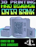 Mad Science: Data Bank (3D Printing)