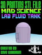 Mad Science: Lab Fluid Tank (3D Printing)