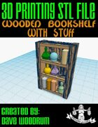 Wooden Bookshelf With Stuff (STL 3D Print Files)