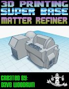 Super Base: Matter Refiner