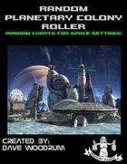 Random Planetary Colony Roller