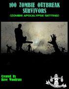 100 Zombie Outbreak Survivors