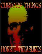 Curious Things: Horrid Treasures