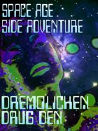 Space Age Side Adventure: Dremolichen Drug Den