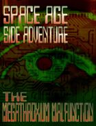 Space Age Side Adventure: The Megathroxium Malfunction