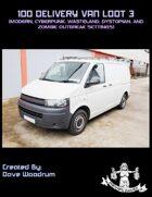 100 Delivery Van Loot 3