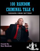 100 Random Criminal Talk 4 (Modern Setting)