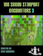 100 Seedy Starport Encounters 3
