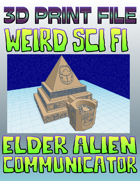 Weird Sci-Fi: Elder Alien Communicator (STL File)