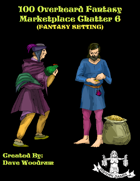 100 Overheard Fantasy Marketplace Chatter 6