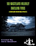 100 Wasteland Hillbilly Dwelling Finds