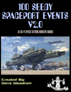 100 Seedy Spaceport Events V2.0