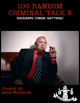 100 Random Criminal Talk 5 (Modern Setting)