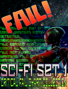 Fail!: Sci-Fi Set 1 (Critical Fail Chart Collection)