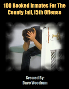 100 Booked Inmates For The County Jail, 15th Offense