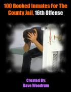 100 Booked Inmates For The County Jail, 16th Offense