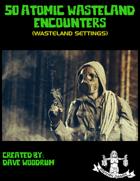 50 Atomic Wasteland Encounters