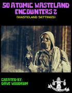 50 Atomic Wasteland Encounters 2
