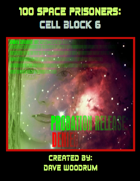 100 Space Prisoners: Cell Block 6