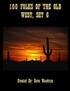 100 Folks Of The Old West, Set 6