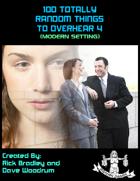 100 Totally Random Things To Overhear 4 (Modern Setting)