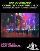 100 Overheard Cyber City Chatter V 6.0