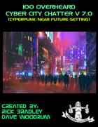 100 Overheard Cyber City Chatter V 7.0