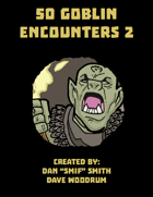 50 Goblin Encounters 2