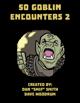 50 Goblin Encounters 2