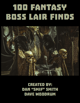 100 Fantasy Boss Lair Finds