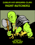 Goblin Kin Brigand Clan: Night Butchers