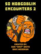 50 Hobgoblin Encounters 2