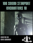 100 Seedy Starport Encounters 10