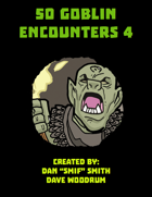 50 Goblin Encounters 4