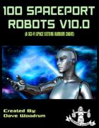 100 Spaceport Robots V10.0