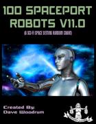 100 Spaceport Robots V11.0