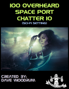 100 Overheard Space Port Chatter 10