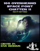100 Overheard Space Port Chatter 11