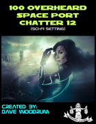 100 Overheard Space Port Chatter 12